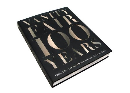 Vanity Fair 100 Years: From the Jazz Age to Our Age (Hardback)